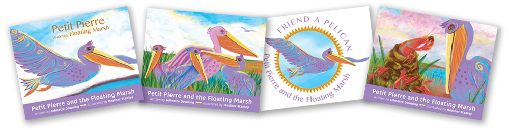 Pages out of Petit Pierre and the Floating Marsh, the colorful children's book launched by Audubon and the New Orleans Pelicans in 2016, written by Johnette Downing and illustrated by Heather Stanley.